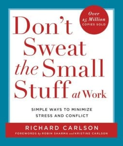 Don't Sweat the Small Stuff, by Richard Carlson