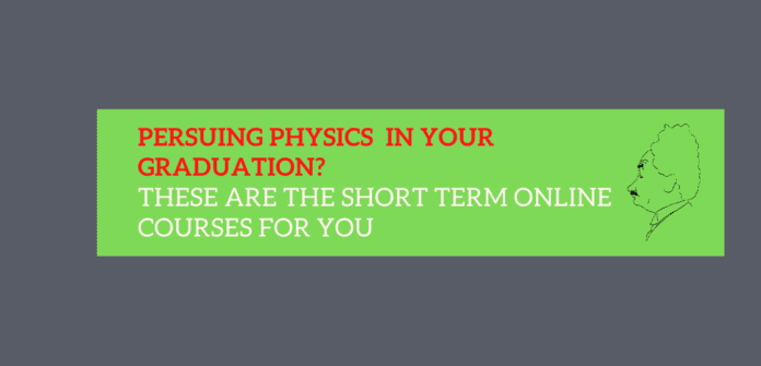 ONLINE COURSES FOR PHYSICS HONS STUDENTS